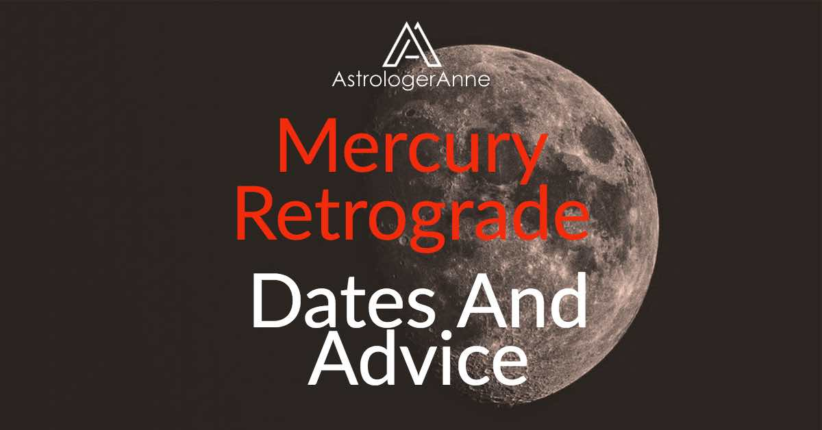 Mercury retrograde dates and advice
