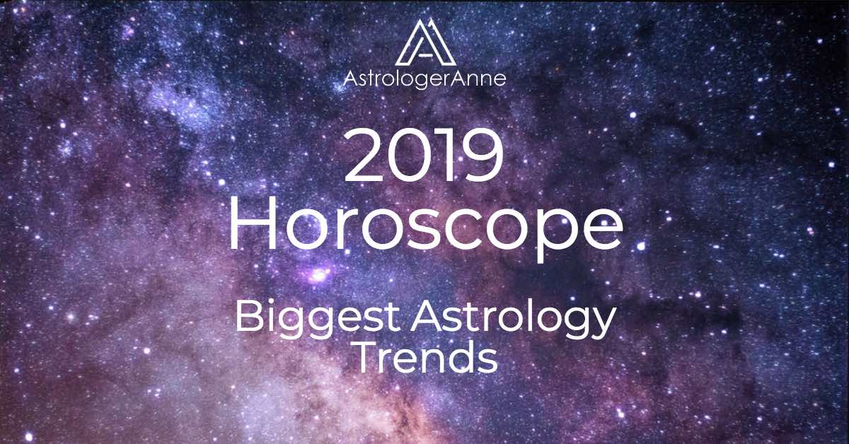 2019 Horoscope – Major Trends Affecting All Zodiac Signs