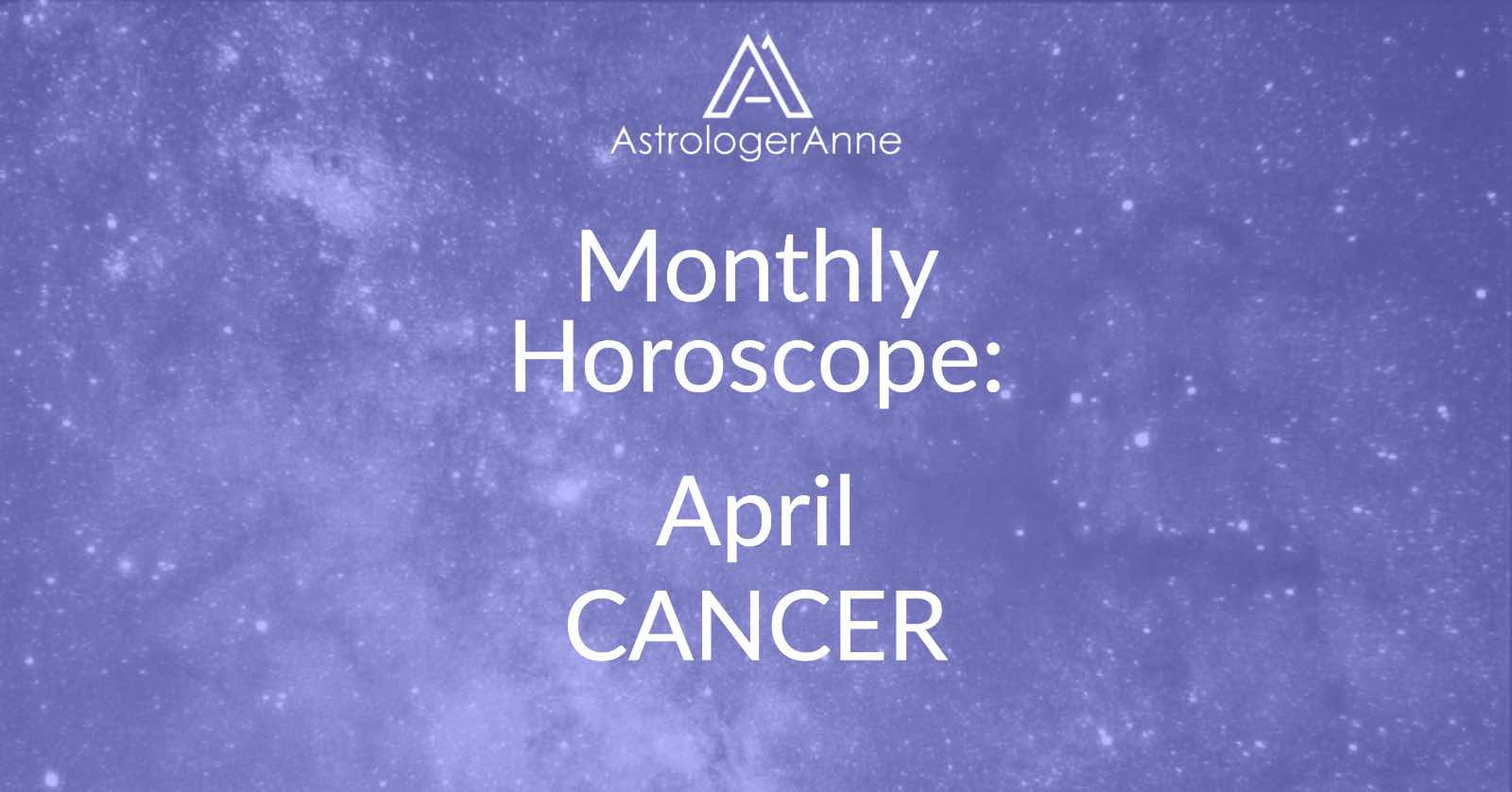 Monthly horoscope for Cancer zodiac sign, April 2019