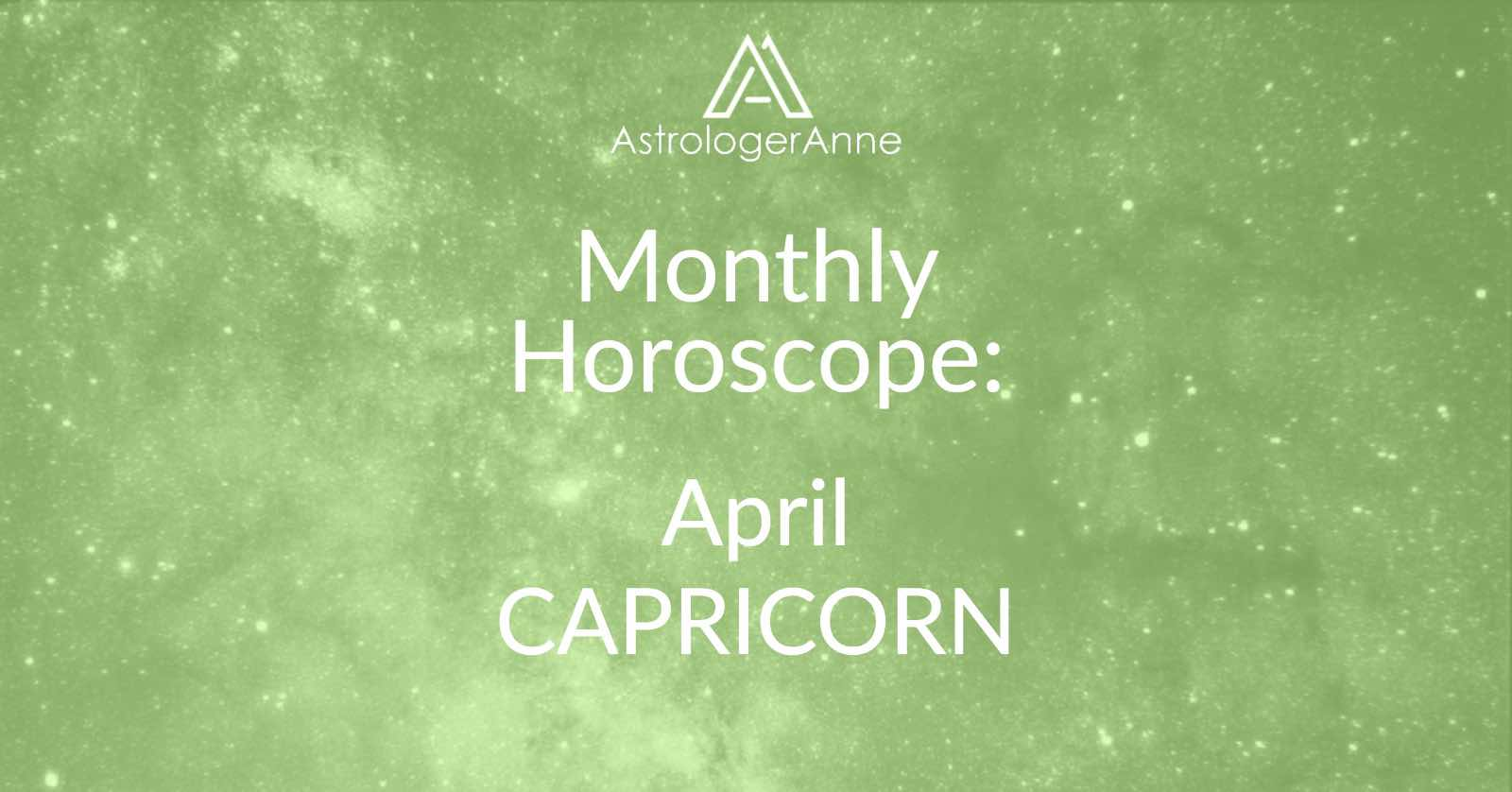 Monthly horoscope for Capricorn zodiac sign, April 2019