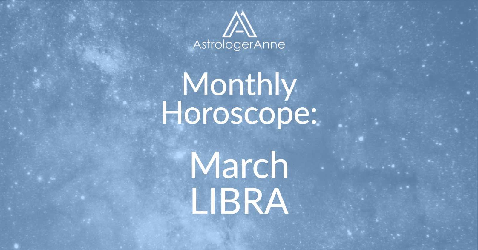 Libra monthly horoscope March 2019