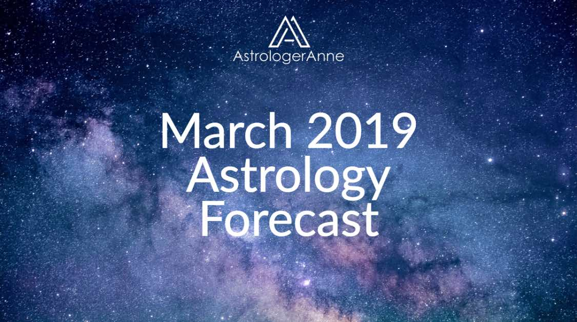 March 2019 monthly astrology forecast and horoscopes