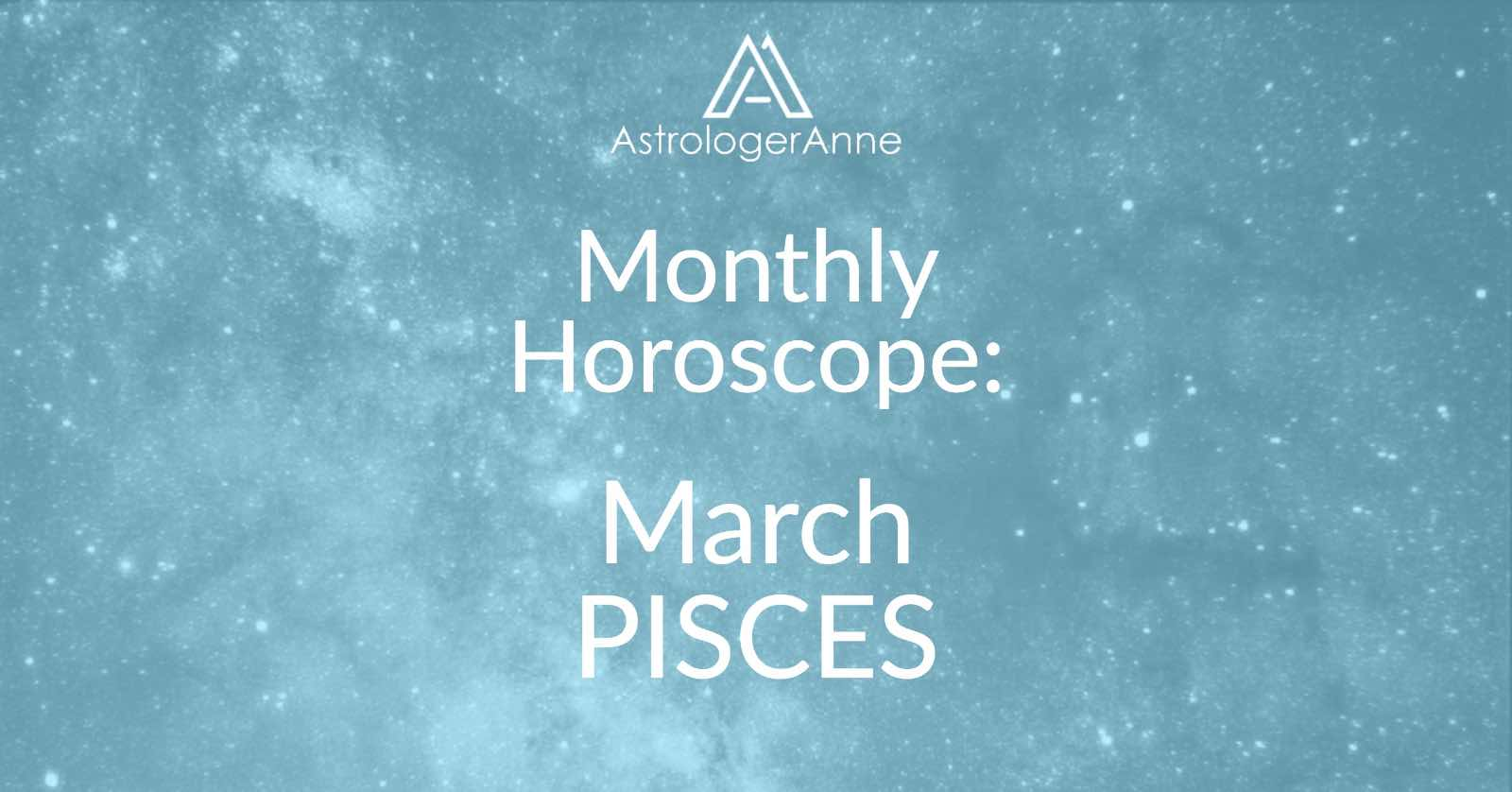 Pisces monthly horoscope March 2019