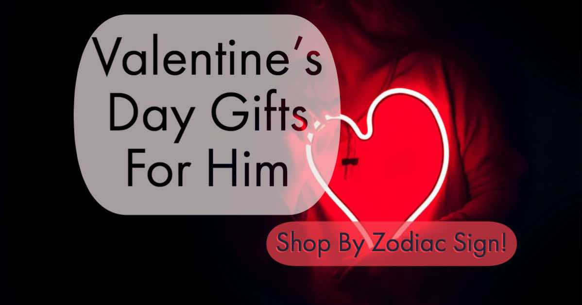Valentine's Day gifts for him guide - shop by zodiac sign